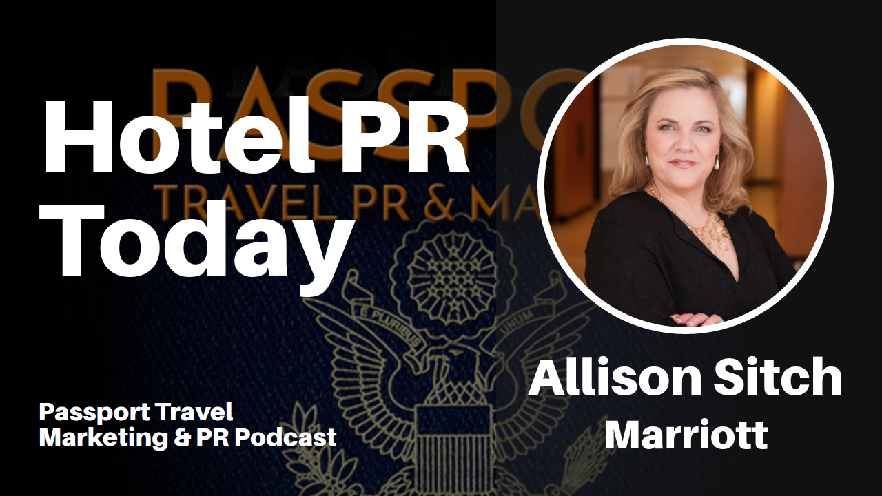 Hotel PR Today - Passport Travel Marketing & PR Podcast Episode 2