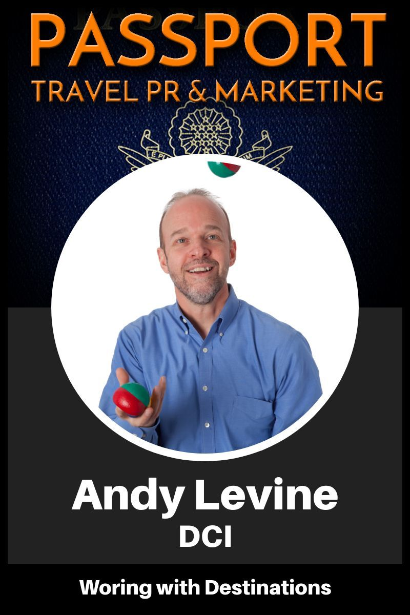 Working with Destinations - An interview with DCI's Andy Levine - Passport Travel Marketing & PR Podcast Episode 10