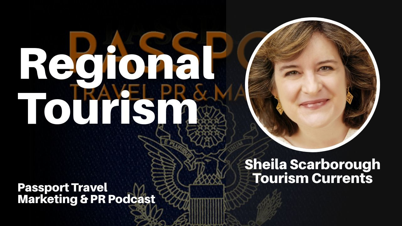 Regional Tourism - Passport Travel Marketing & PR Podcast Episode 12