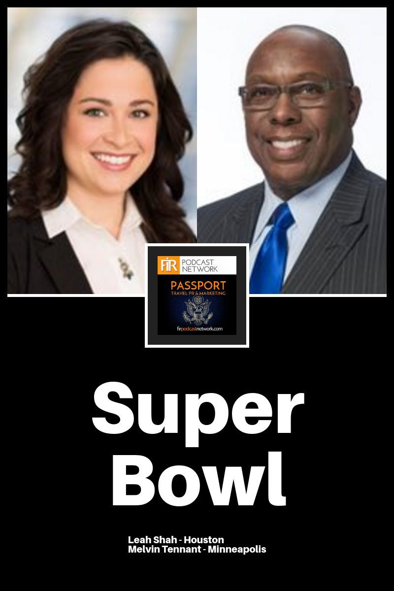 Super Bowl - Passport Travel Marketing & PR #014 - Interview withLeah Shah from Visit Houston andMelvin Tennant from Meet Minneapolis about the planning and execution that goes into hosting the Super Bowl. Houston hosted the Super Bowl in 2017 and Minneapolis will host the Super Bowl in 2018.