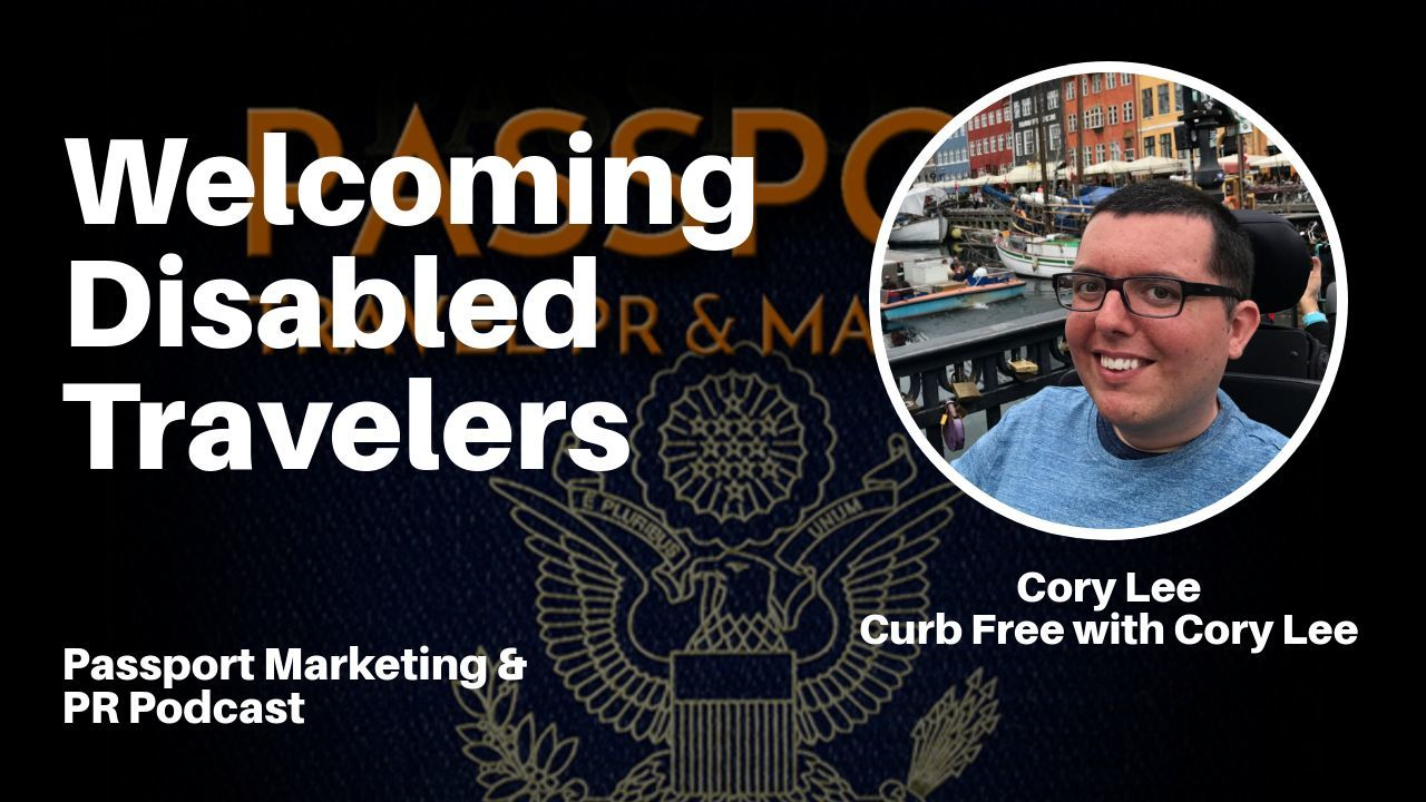 Welcoming Disabled Travelers – Passport Travel Marketing & PR #016