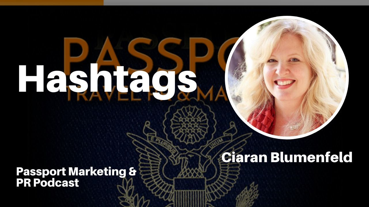 Hashtags – Passport Travel Marketing & PR #018 (Podcast)