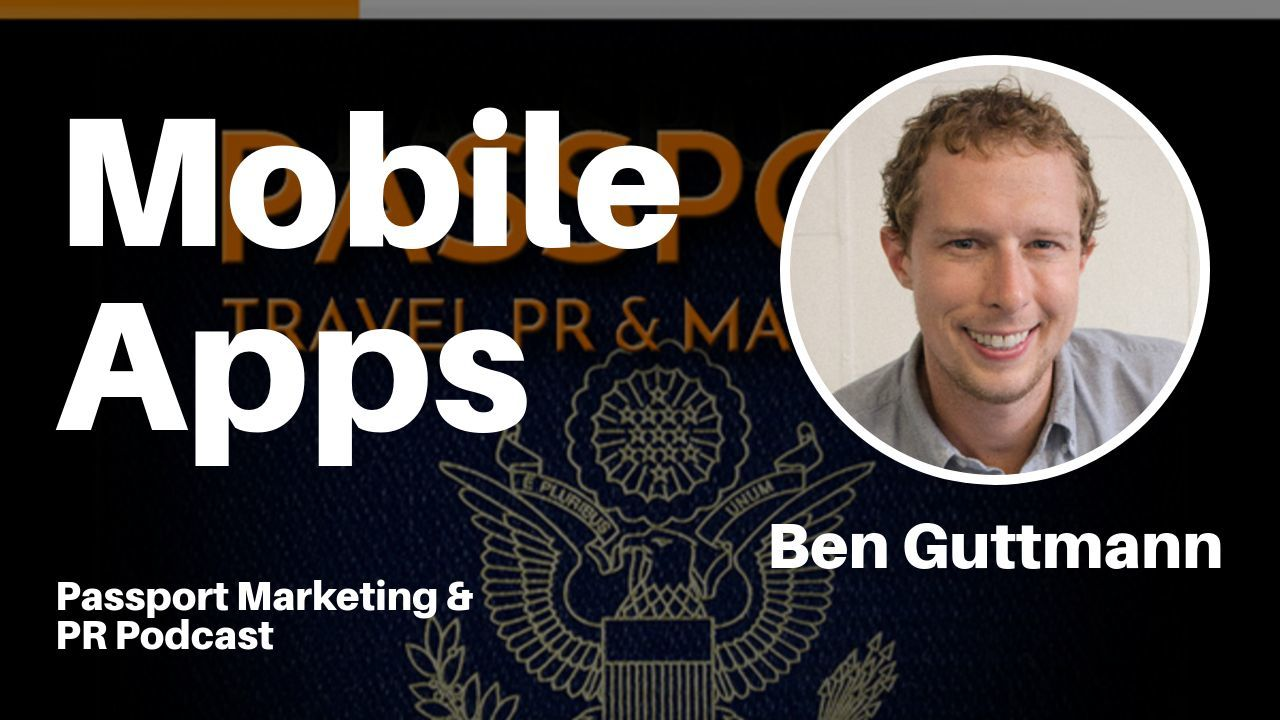 Mobile Apps – Passport Travel Marketing & PR #019 (Podcast)