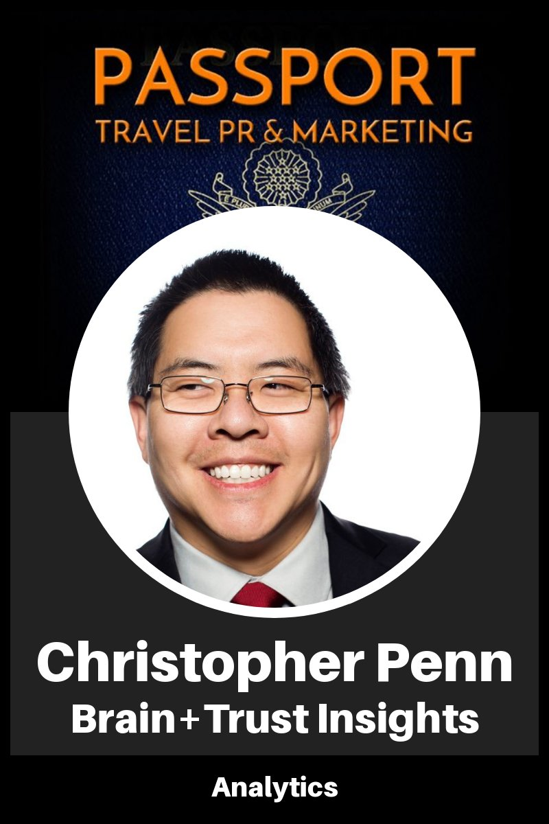 Analytics with Christopher Penn - Passport Travel Marketing and PR Podcast