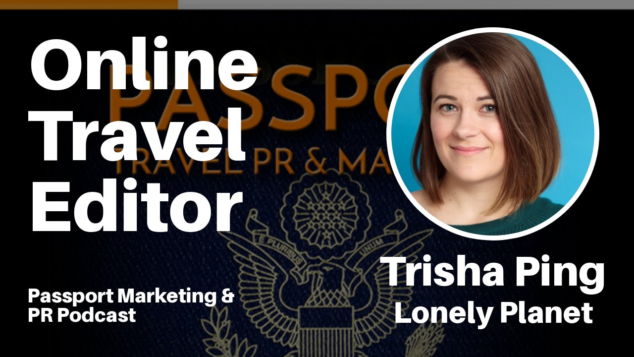 Online Travel Editor – Passport Travel Marketing & PR Podcast #022