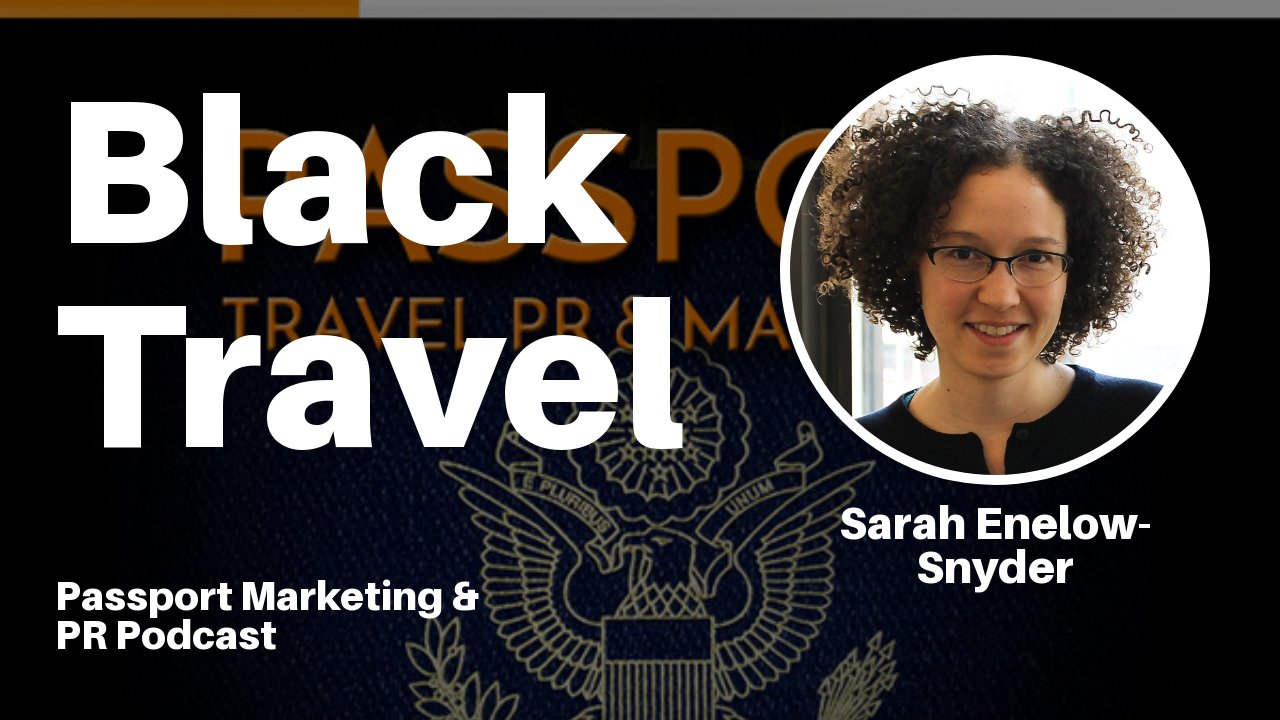 Black Travel – Passport Travel Marketing & PR Podcast #025