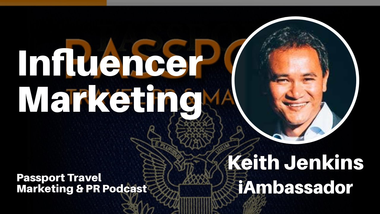 """Influencer Marketing"" – Passport Travel Marketing & PR Podcast #030"