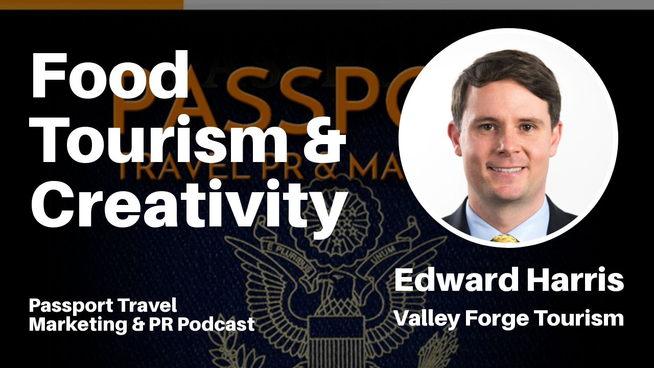 """Food Tourism and Creativity"" – Passport Travel Marketing & PR Podcast #031"