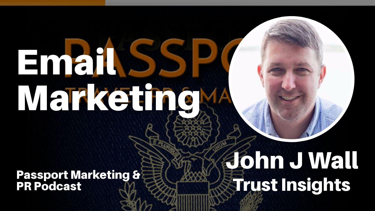Email Marketing – Passport Travel Marketing & PR Podcast #035