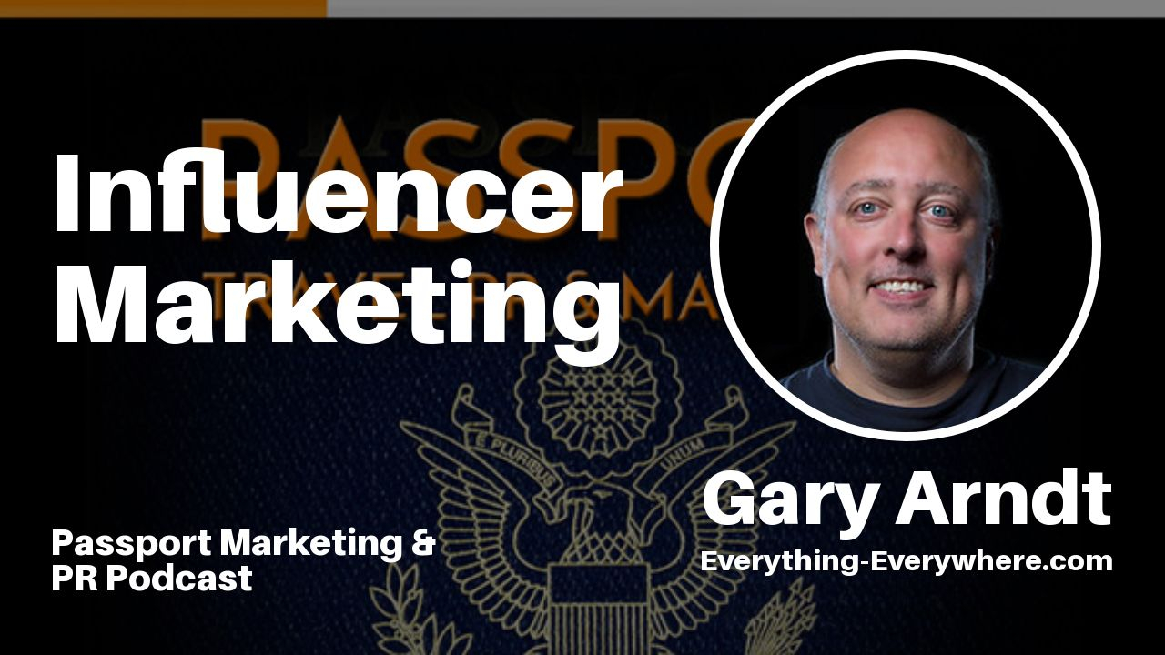 Influencer Marketing – Passport Travel Marketing & PR Podcast #034