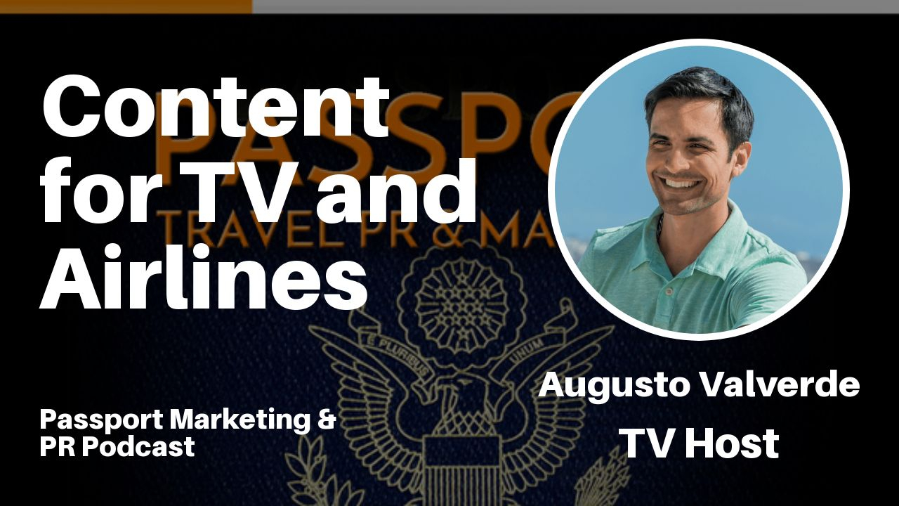 Content for TV and Airlines - Passport Travel Marketing & PR Podcast #038 (Podcast)